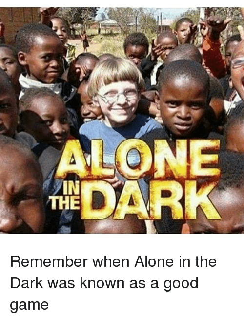 Alone Vin The Remember When Alone In The Dark Was Known As A Good