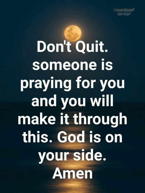 ALOVE Myself Do You? Don't Quit Someone Is Praying for You