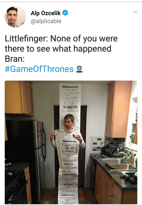 """Club, Pharmacy, and Receipt: Alp Ozcelik  @alplicable  Littlefinger: None of you were  there to see what happened  Bran:  #GameOfThrones  CVS/pharmacy  119 LINCOUN BLVD, VENICE CR  《310> 392-3983  EGED TRNB4361 CSR1 239571 STRE29  Helred b KAREN  ExtraCore Card * 220  70  1.77  20 00  RETURNS O 94 293 3610 10  ITH RECEIPT THRU 12/24/2014  OCTOBER 25  223P""""  Extraca  10/20  120  Stats  This e  Extra  lalance  orfer  Limit-…-#9  """"  CVS/pharmacy  extrabucks  $5.00  rewards  5.00 Beauty Club Extralucts  Revards  Ewies 11/08/2014  to $5 00  ratul  Extralucks  477792730  2200 4309822  2.50 off yrtec or CvS  Cetirizine, Includes  Childrens Rexedies  43315206  CVS/pharmacy  3 off 2 Colsate Optic White  larger)"""