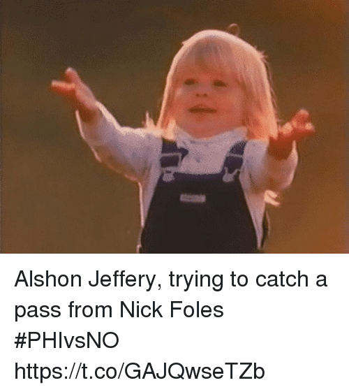 Sports, Alshon Jeffery, and Nick: Alshon Jeffery, trying to catch a pass from Nick Foles #PHIvsNO https://t.co/GAJQwseTZb