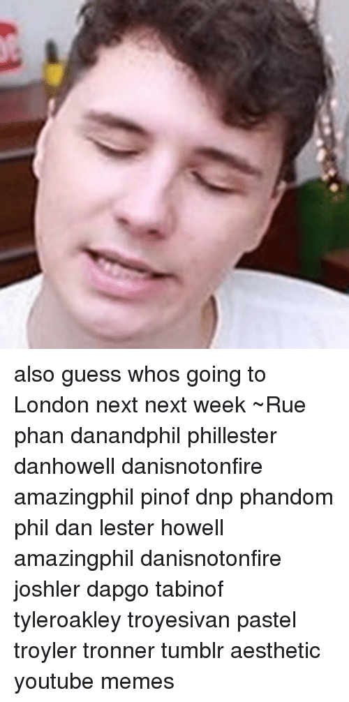 Also Guess Whos Going To London Next Next Week Rue Phan Danandphil