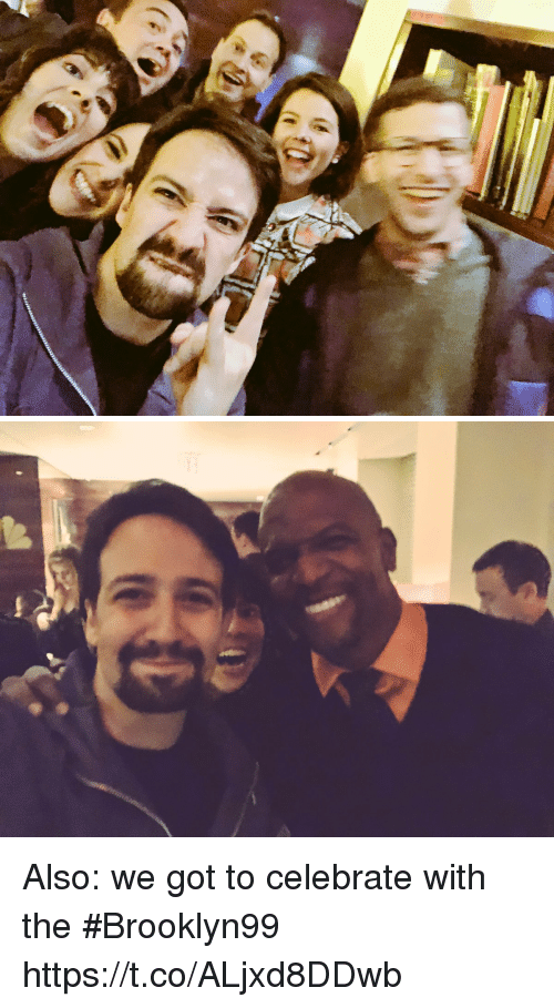 Memes, 🤖, and Got: Also: we got to celebrate with the #Brooklyn99 https://t.co/ALjxd8DDwb