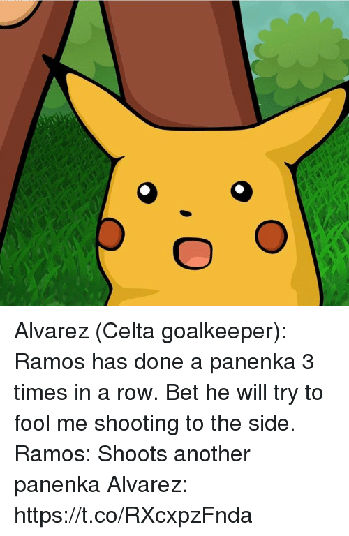 Memes, 🤖, and Another: Alvarez (Celta goalkeeper): Ramos has done a panenka 3 times in a row. Bet he will try to fool me shooting to the side.  Ramos: Shoots another panenka   Alvarez: https://t.co/RXcxpzFnda