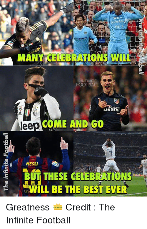 alway many celebrations will infinite football us50d come and go 15314958 ✅ 25 best memes about messi messi memes