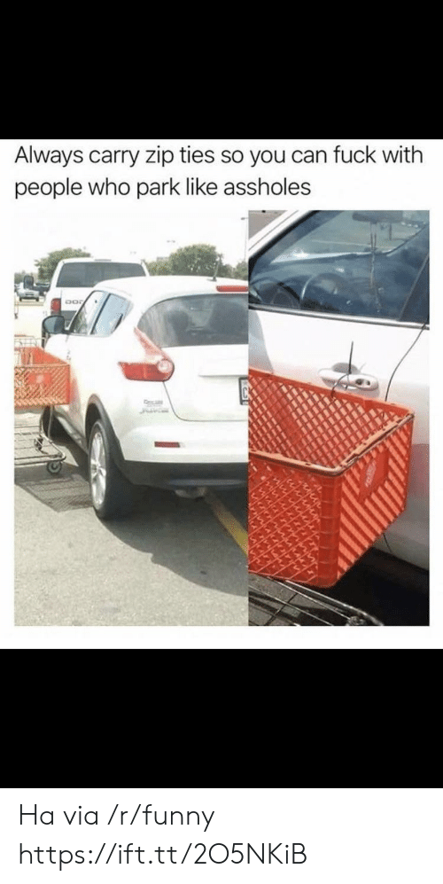 Funny, Fuck, and Who: Always carry zip ties so you can fuck with  people who park like assholes Ha via /r/funny https://ift.tt/2O5NKiB