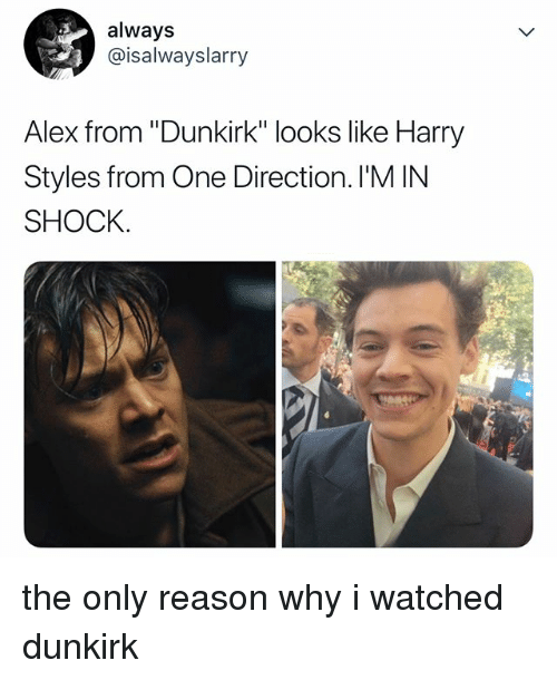 "One Direction, Harry Styles, and Relatable: always  @isalwayslarry  Alex from ""Dunkirk"" looks like Harry  Styles from One Direction. I'M IN  SHOCK. the only reason why i watched dunkirk"