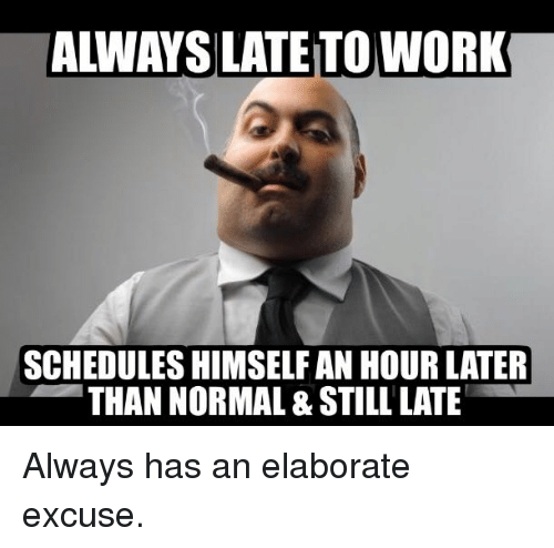 Always Late For Work Meme