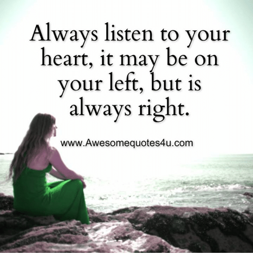 Amazing Memes, Heart, And 🤖: Always Listen To Your Heart, It May Be