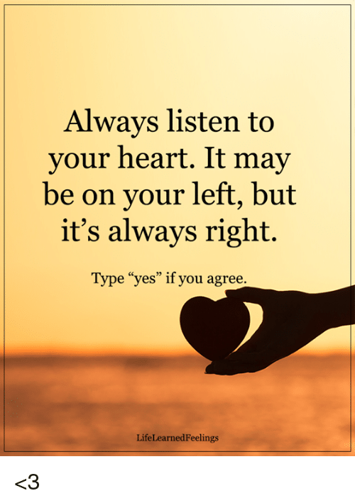 Memes, Heart, And 🤖: Always Listen To Your Heart. It May Be