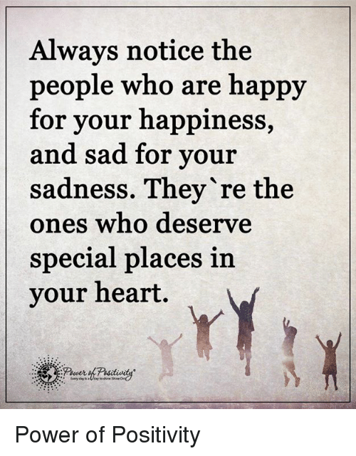 Quotes About People Who Notice: Always Notice The People Who Are Happy For Your Happiness