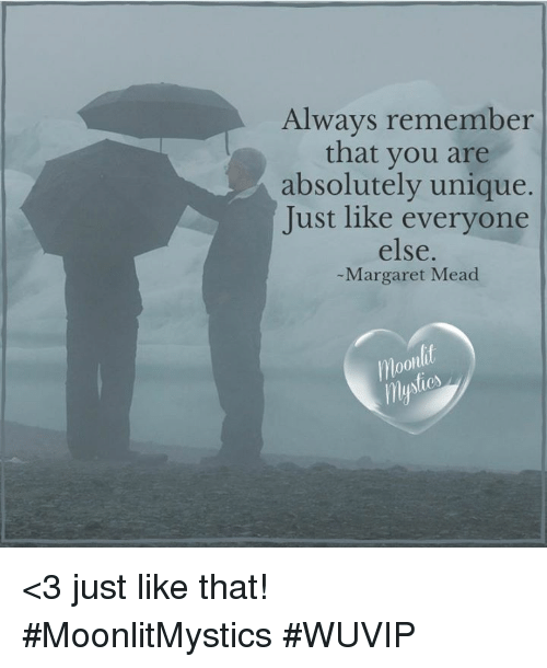 you are unique just like everyone else