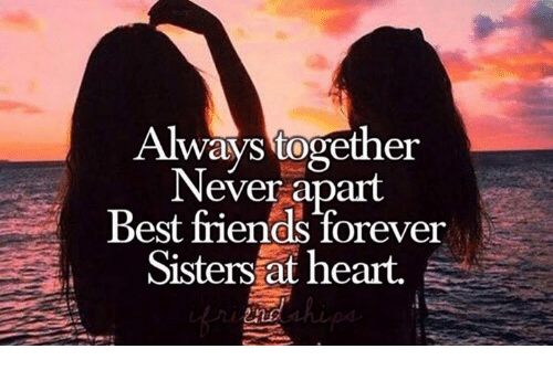 Always Together Never Apart Best Friends Forever Sisters At Heart