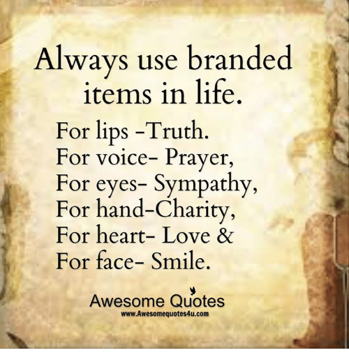 Always Use Branded Items In Life For Lips Truth For Voice Prayer