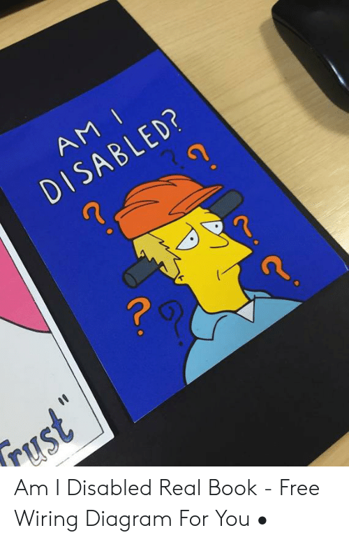 AM I DISABLED? Rust FHS Am I Disabled Real Book - Free Wiring