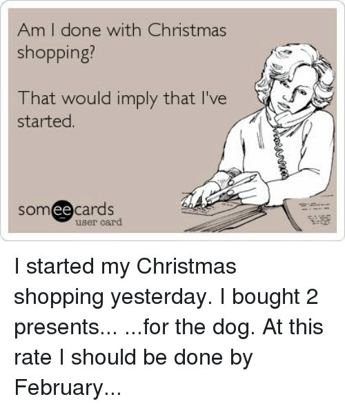 memes someecards and am i done with christmas shopping that would imply - How Christmas Started
