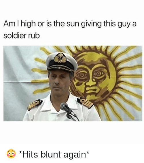 Funny, Sun, and The Sun: Am I high or is the sun giving this guy a  soldier rub 😳 *Hits blunt again*