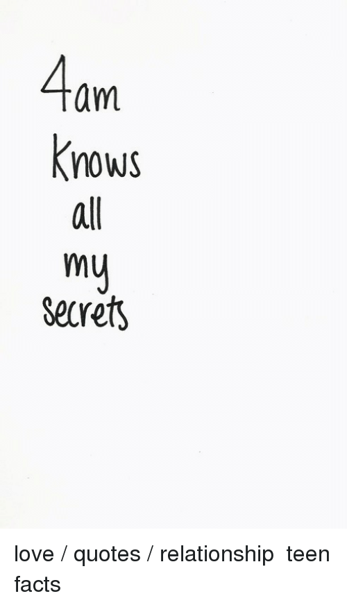 Am Kng Nows All Ny Secrets Love Quotes Relationship Teen ...