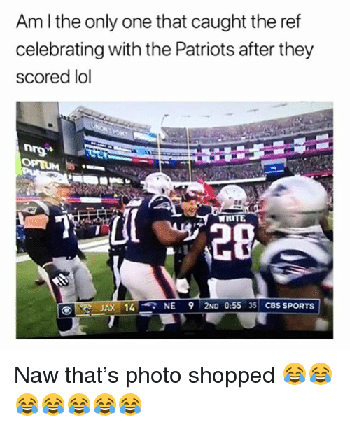 Funny, Lol, and Patriotic: Am l the only one that caught the ref  celebrating with the Patriots after they  scored lol  WHITE  20  JAX 14NE 92No 0:55 35 CBS SPORTs Naw that's photo shopped 😂😂😂😂😂😂😂