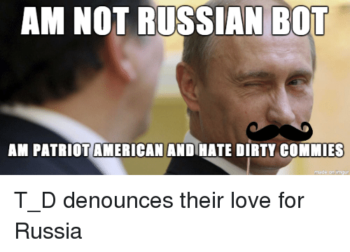 am not russian bot ampatriotamerican andihatedirty commies made on impur 18300197 am not russian bot ampatriotamerican andihatedirty commies made on