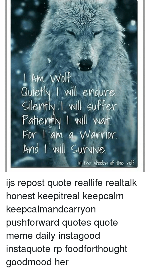 Am Wolf Quietly Will Endure Will Suffer Silentn Patiently L Nil Wait
