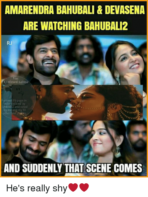 Confused, Memes, and India: AMARENDRA BAHUBALI & DEVASENA  ARE WATCHING BAHUBAL12  Via:  Confused alma  Fb page in  India Cecla  UNESCO and voted  me and my 10  AND SUDDENLY THAT SCENE COMES He's really shy❤❤