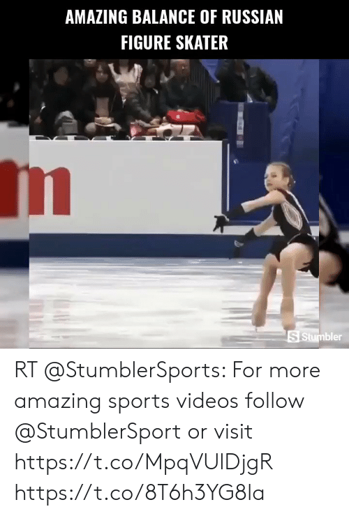 me.me: AMAZING BALANCE OF RUSSIAN  FIGURE SKATER  Im  S Stumbler RT @StumblerSports: For more amazing sports videos follow @StumblerSport or visit https://t.co/MpqVUlDjgR https://t.co/8T6h3YG8la