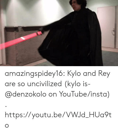 Rey, Tumblr, and youtube.com: amazingspidey16:  Kylo  and Rey are so uncivilized (kylo is- @denzokolo on YouTube/insta) . https://youtu.be/VWJd_HUa9to