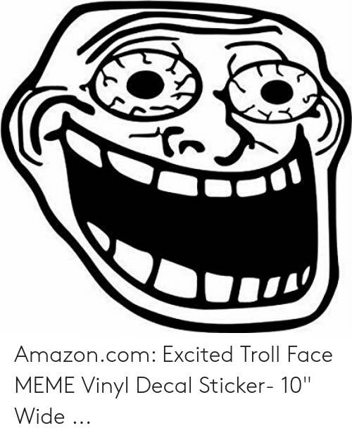Amazoncom Excited Troll Face Meme Vinyl Decal Sticker 10