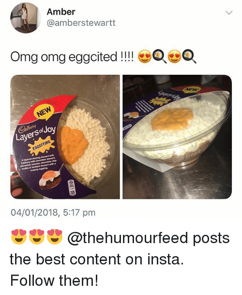 Omg, Best, and British: Amber  @amberstewartt  Omg omg eggcited!!!eO  of Joy  Layer  04/01/2018, 5:17 pm 😍😍😍 @thehumourfeed posts the best content on insta. Follow them!