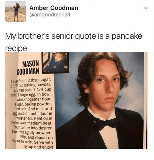 Amber Goodman My Brother's Senior Quote Is A Pancake