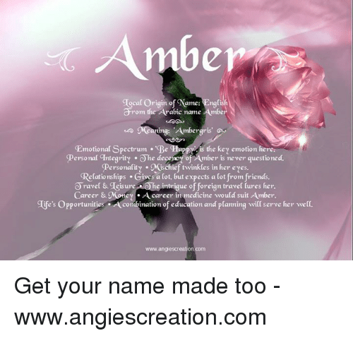 Amber Ocal Origin of Name English Rom the Arabic Name Amber Ning Ambergris'  G Emotional Spectrum Be Happ Is the Key Emotion Here Personal Integrity Ohe  Decepcy of Amber Is Never Questioned