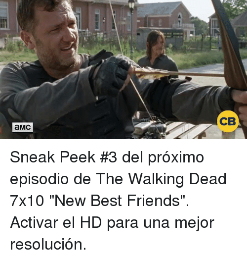 "Friends, Memes, and The Walking Dead: aMC  CB Sneak Peek #3 del próximo episodio de The Walking Dead 7x10 ""New Best Friends"". Activar el HD para una mejor resolución."