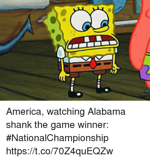 America, Sports, and The Game: America, watching Alabama shank the game winner: #NationalChampionship https://t.co/70Z4quEQZw