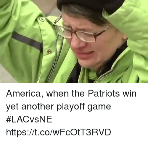 Sizzle: America, when the Patriots win yet another playoff game #LACvsNE https://t.co/wFcOtT3RVD