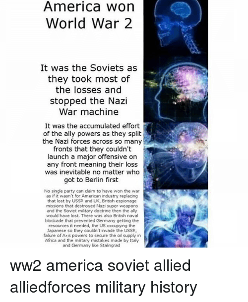 America Won World War 2 It Was the Soviets as They Took Most