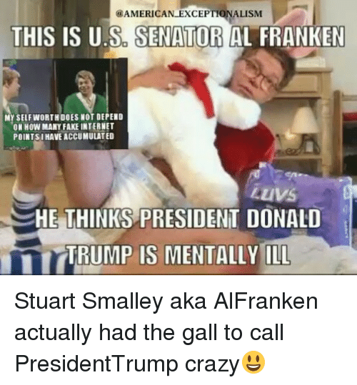 american exceptionalism this is u s senator al franken my 15087701 ✅ 25 best memes about stuart smalley stuart smalley memes,Stuart Smalley Memes