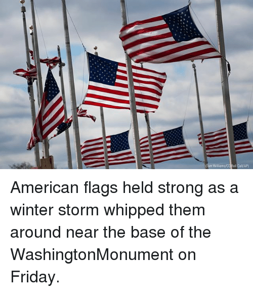 Friday Memes And Winter American Flags Held Strong As A Winter Storm Whipped