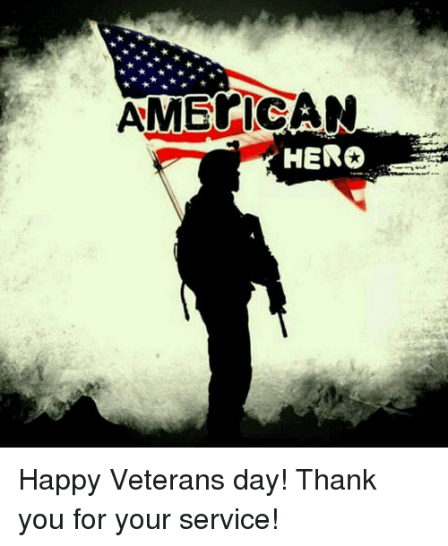 AMERICAN HERO Happy Veterans Day! Thank You for Your ...