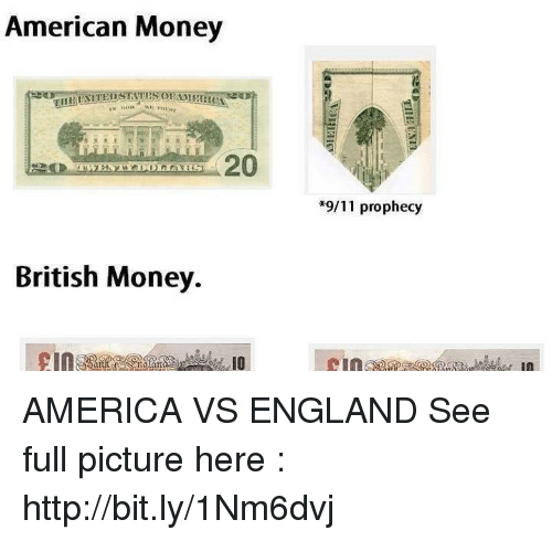 9 11 England And Memes American Money 20 British