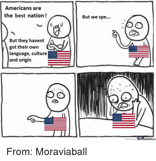 Why American Students Havent Gotten >> Americans Are The Best Nation But They Havent Got Their Own Language