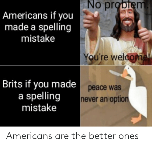 Americans,  Better, and The: Americans are the better ones