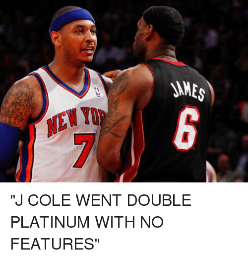 "J. Cole, New York Knicks, and Ame: AMES ""J COLE WENT DOUBLE PLATINUM WITH NO FEATURES"""