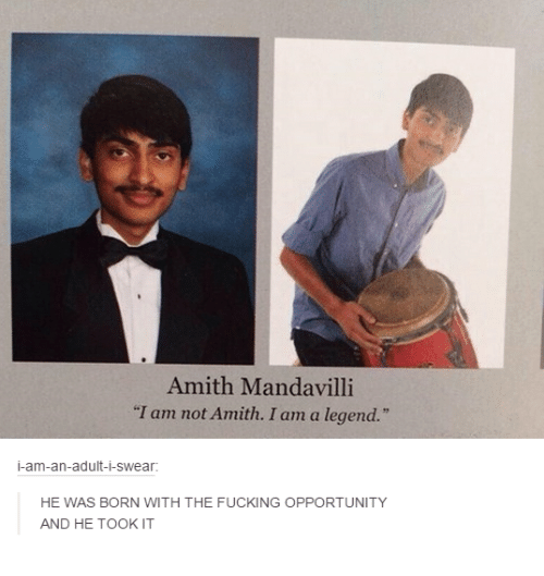amith mandavilli i am not amith i am a legend 16678303 ✅ 25 best memes about legend legend memes,Legend 27 Memes