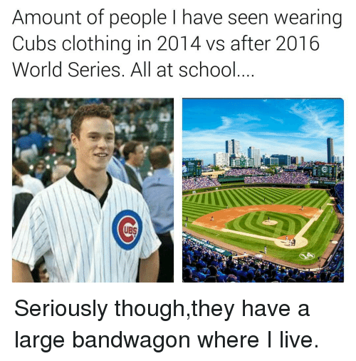 amount of people l have seen wearing cubs clothing in 6931366 ✅ 25 best memes about jumping on the bandwagon jumping on the