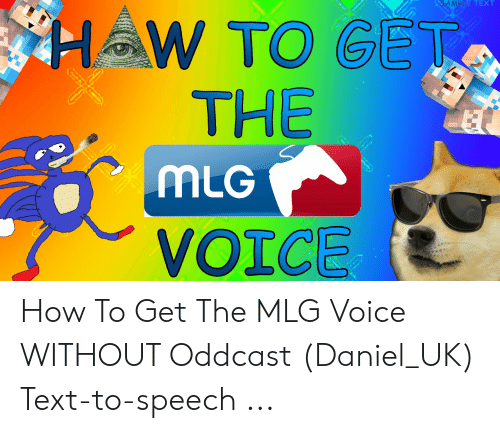 AMPLE TEXT HW TO GET THE mLG VOICE How to Get the MLG Voice WITHOUT