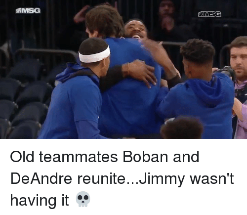 Old, Msg, and Jimmy: AMSG  MSG Old teammates Boban and DeAndre reunite...Jimmy wasn't having it 💀