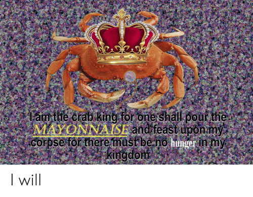Amthe Crab King for One Shall Pour the Corpse for There Müst