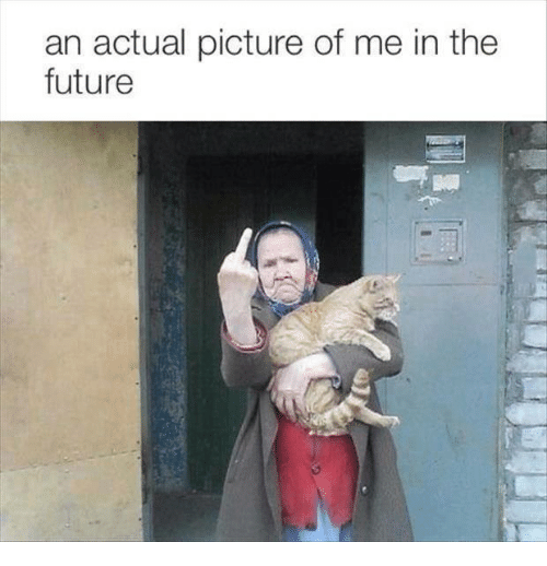 Dank, Pictures, and 🤖: an actual picture of me in the  future