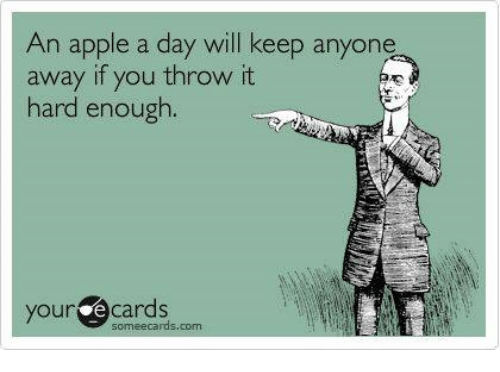 an apple a day will keep anyone away if you 26886946 ✅ 25 best memes about apple a day apple a day memes,An Apple A Day Meme