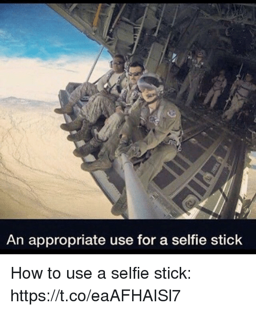 Memes, Selfie, and Selfie Stick: An appropriate use for a selfie sticlk How to use a selfie stick: https://t.co/eaAFHAISl7